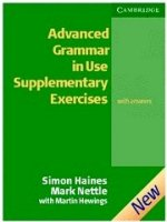 Advanced Grammar in Use Supplementary Exercises  (Edition with answers)