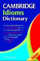Cambridge Idioms Dictionary    (Кембриджский словарь идиом,  2 - е изд)