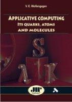 Applicative computing.  Its quarks,  atoms and molecules.